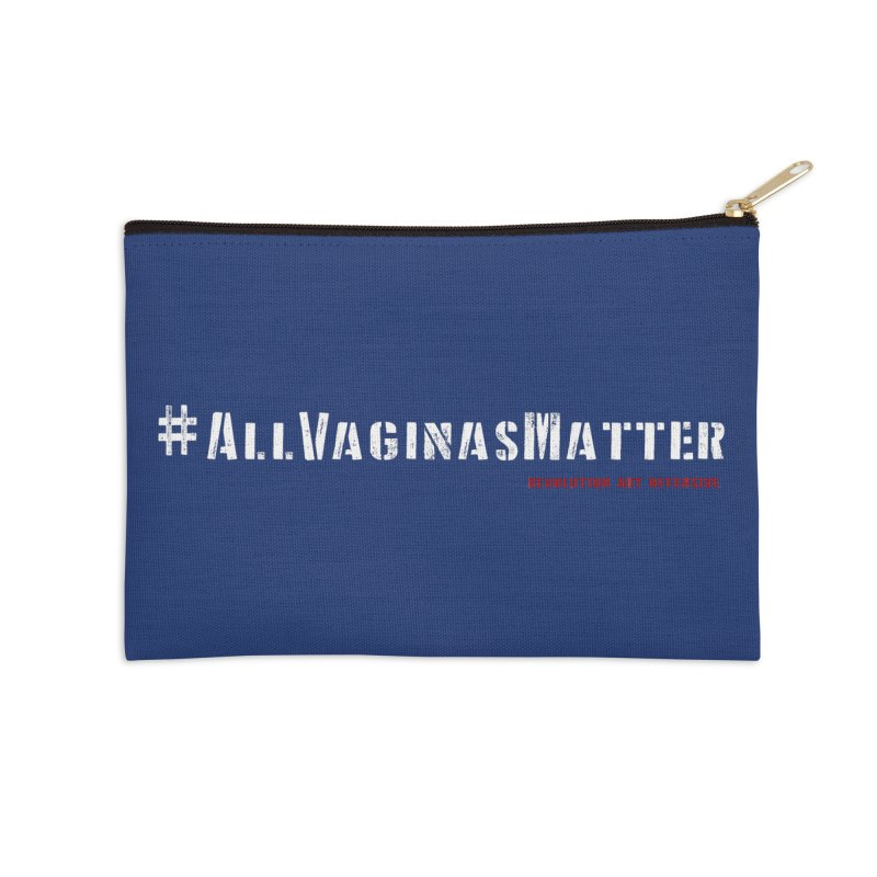 #AllVaginasMatter Accessories Zip Pouch by Revolution Art Offensive
