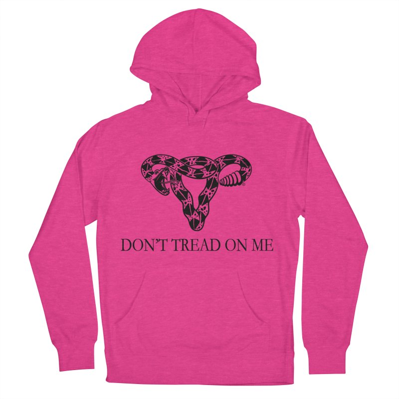 Don't Tread On Me Uterus Rattlesnake Women's French Terry Pullover Hoody by Revolution Art Offensive