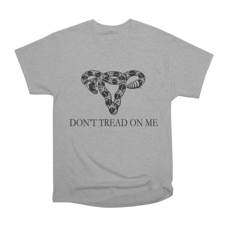 Don't Tread On Me Uterus Rattlesnake Men's Heavyweight T-Shirt by Revolution Art Offensive