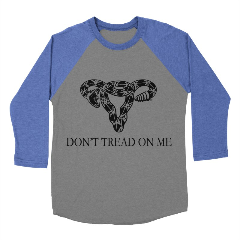 Don't Tread On Me Uterus Rattlesnake Men's Baseball Triblend T-Shirt by Revolution Art Offensive