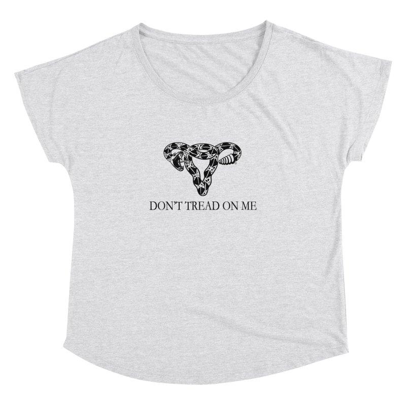 Don't Tread On Me Uterus Rattlesnake Women's Dolman by Revolution Art Offensive
