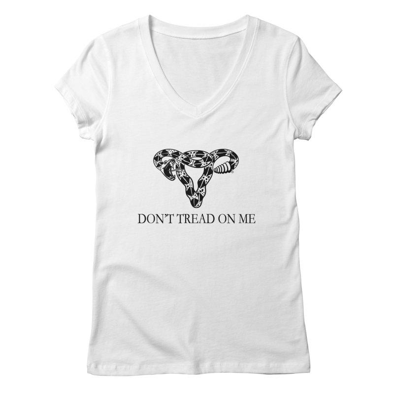 Don't Tread On Me Uterus Rattlesnake Women's V-Neck by Revolution Art Offensive