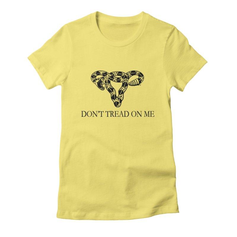 Don't Tread On Me Uterus Rattlesnake Women's Fitted T-Shirt by Revolution Art Offensive