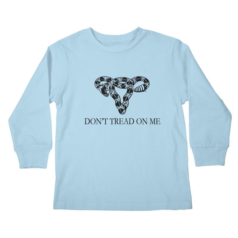 Don't Tread On Me Uterus Rattlesnake Kids Longsleeve T-Shirt by Revolution Art Offensive