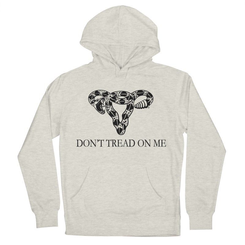 Don't Tread On Me Uterus Rattlesnake Men's French Terry Pullover Hoody by Revolution Art Offensive