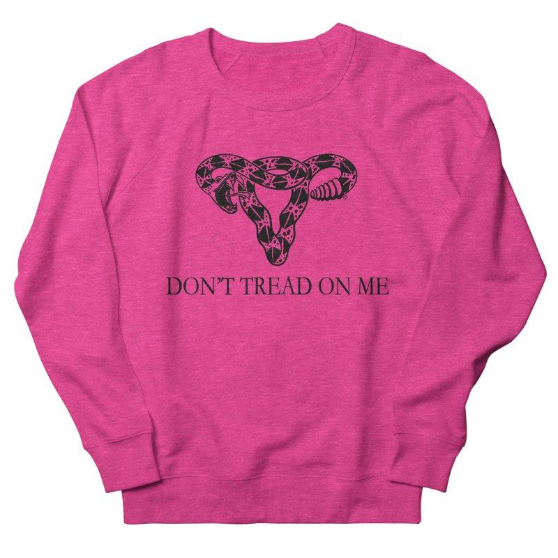 Don't Tread On Me Uterus Rattlesnake Men's French Terry Sweatshirt by Revolution Art Offensive