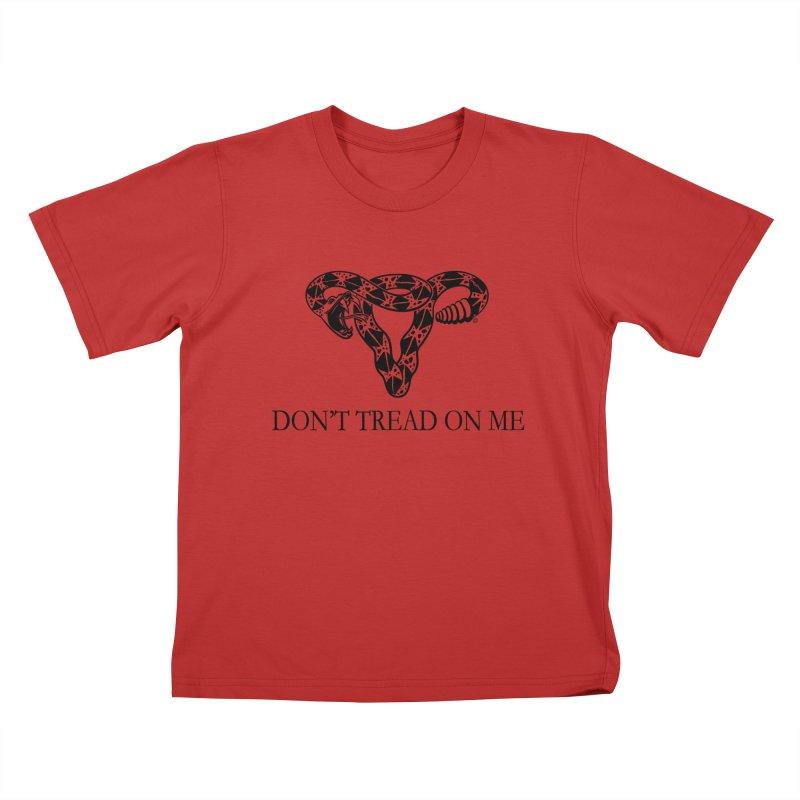 Don't Tread On Me Uterus Rattlesnake Kids T-Shirt by Revolution Art Offensive