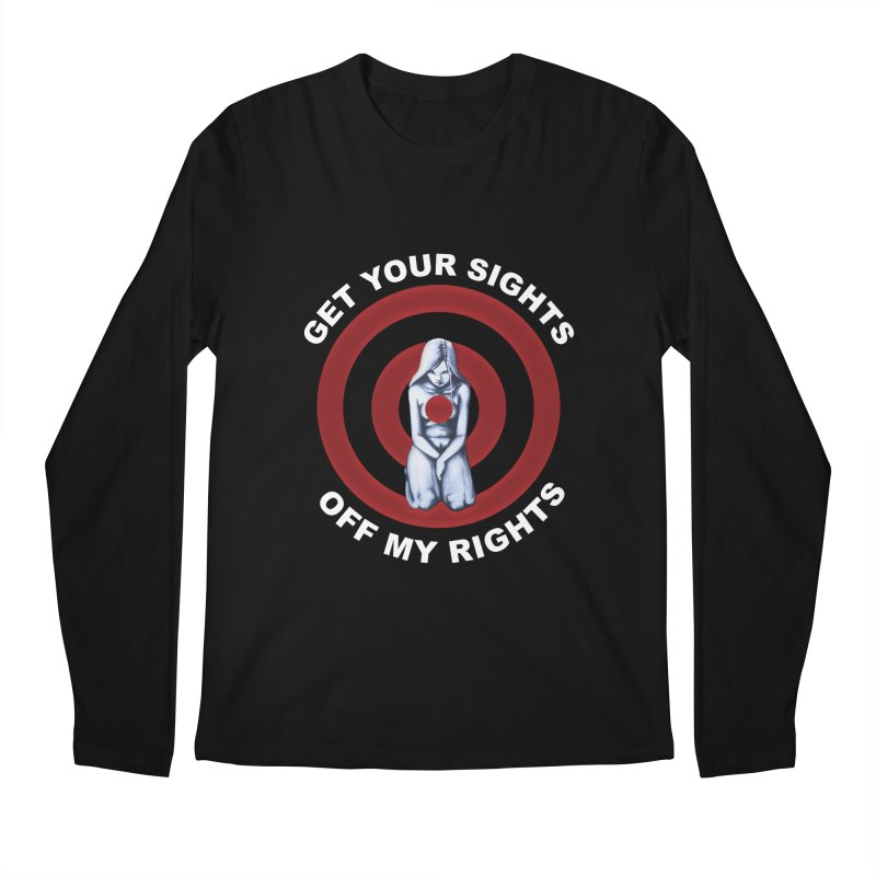 Marked - Get Your Sights Off My Rights - Text Men's Longsleeve T-Shirt by Revolution Art Offensive