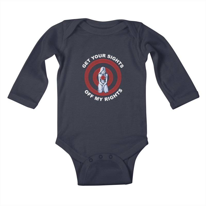 Marked - Get Your Sights Off My Rights - Text Kids Baby Longsleeve Bodysuit by Revolution Art Offensive