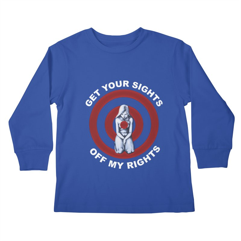 Marked - Get Your Sights Off My Rights - Text Kids Longsleeve T-Shirt by Revolution Art Offensive