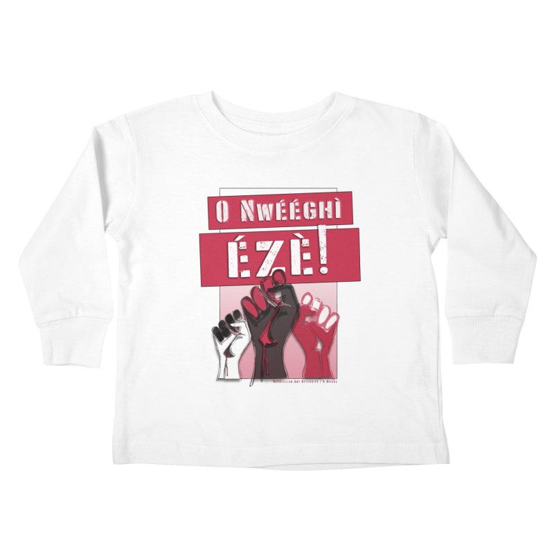 No Place for Kings in Igbo Kids Toddler Longsleeve T-Shirt by Revolution Art Offensive