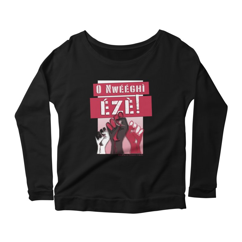 No Place for Kings in Igbo Women's Scoop Neck Longsleeve T-Shirt by Revolution Art Offensive