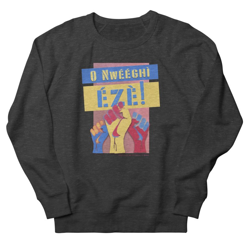 No Place for Kings Igbo in Color Women's French Terry Sweatshirt by Revolution Art Offensive