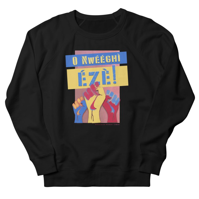 No Place for Kings Igbo in Color Men's French Terry Sweatshirt by Revolution Art Offensive