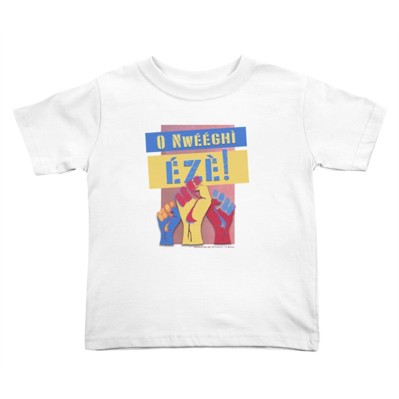 No Place for Kings Igbo in Color Kids Toddler T-Shirt by Revolution Art Offensive