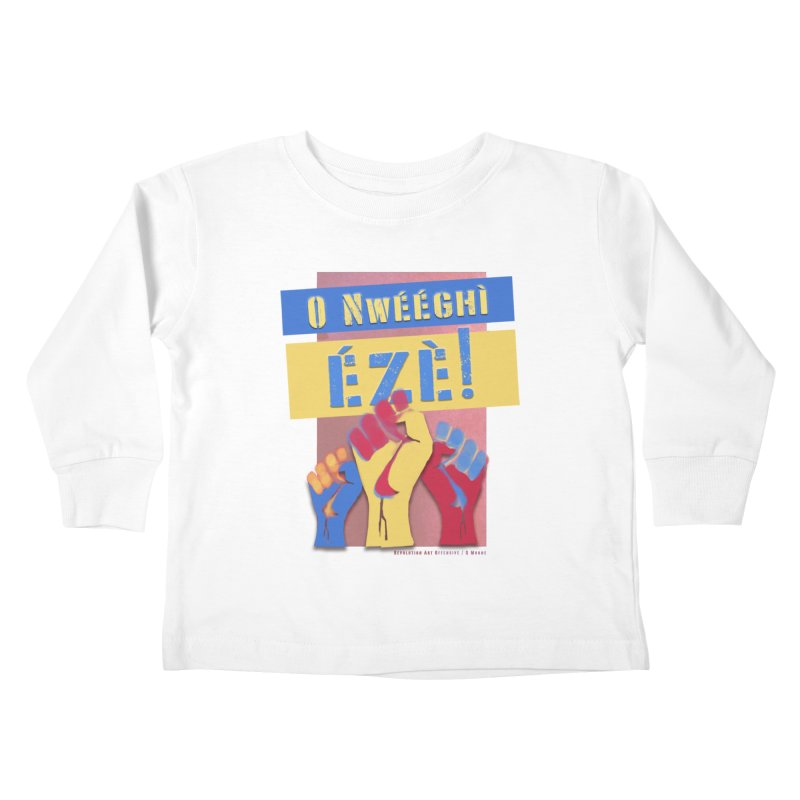 No Place for Kings Igbo in Color Kids Toddler Longsleeve T-Shirt by Revolution Art Offensive