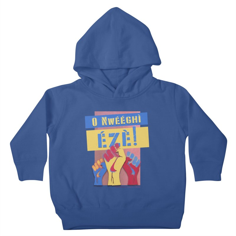 No Place for Kings Igbo in Color Kids Toddler Pullover Hoody by Revolution Art Offensive
