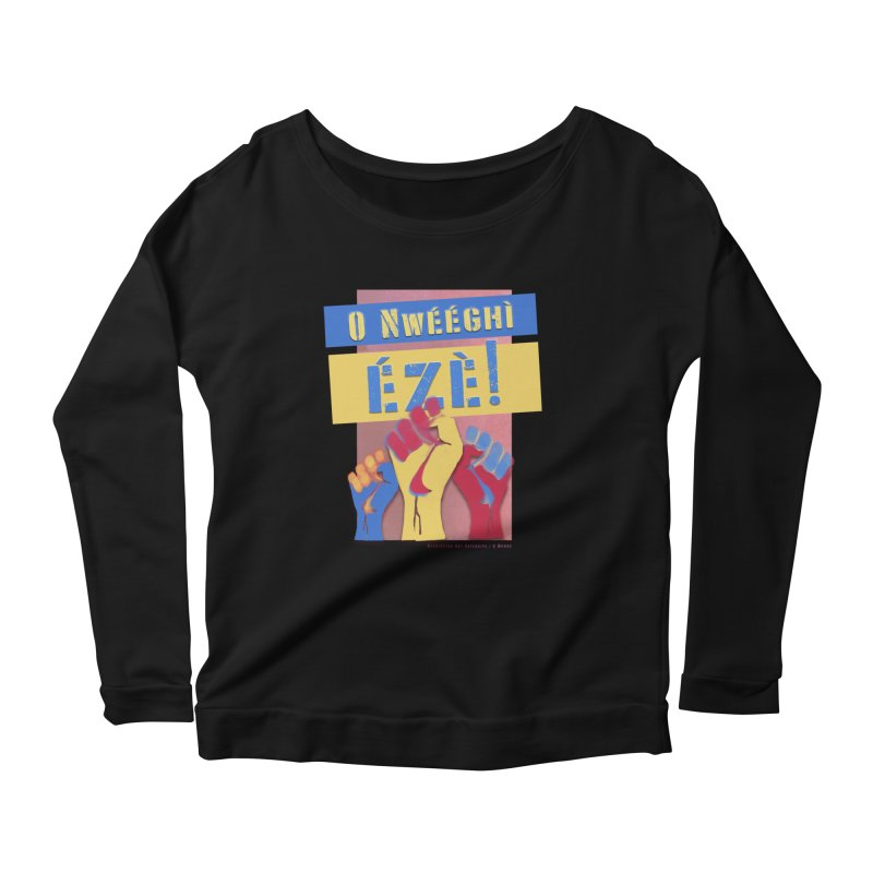 No Place for Kings Igbo in Color Women's Scoop Neck Longsleeve T-Shirt by Revolution Art Offensive