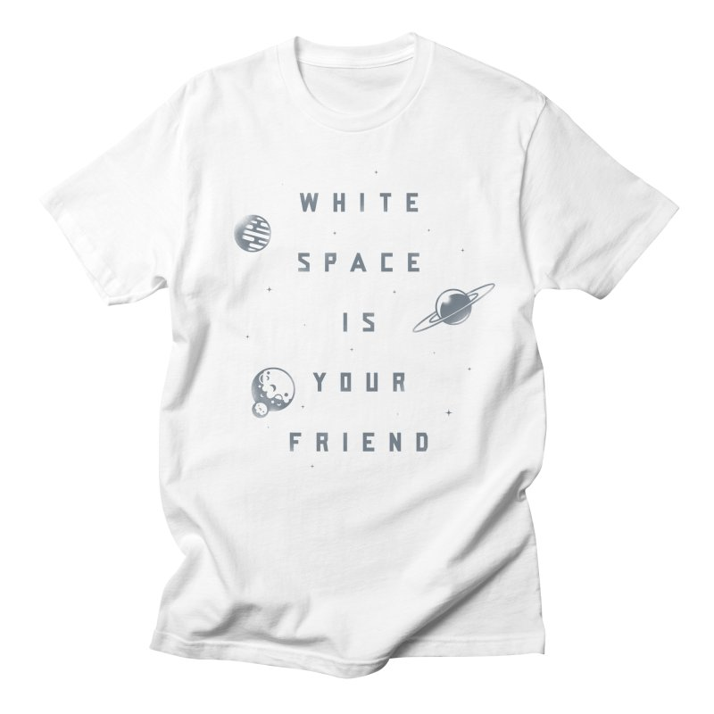 White Space is Your Friend Men's Regular T-Shirt by Rex Rainey's Threadless Shop