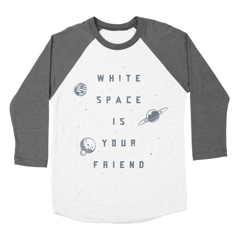 White Space is Your Friend Men's Baseball Triblend T-Shirt by Rex Rainey's Threadless Shop