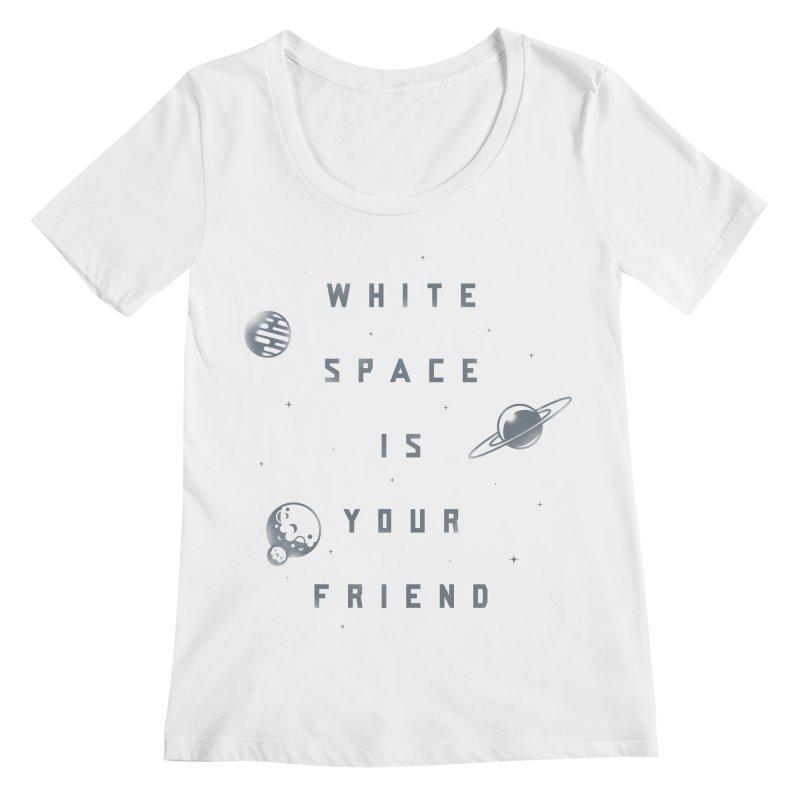 White Space is Your Friend Women's Regular Scoop Neck by Rex Rainey's Threadless Shop