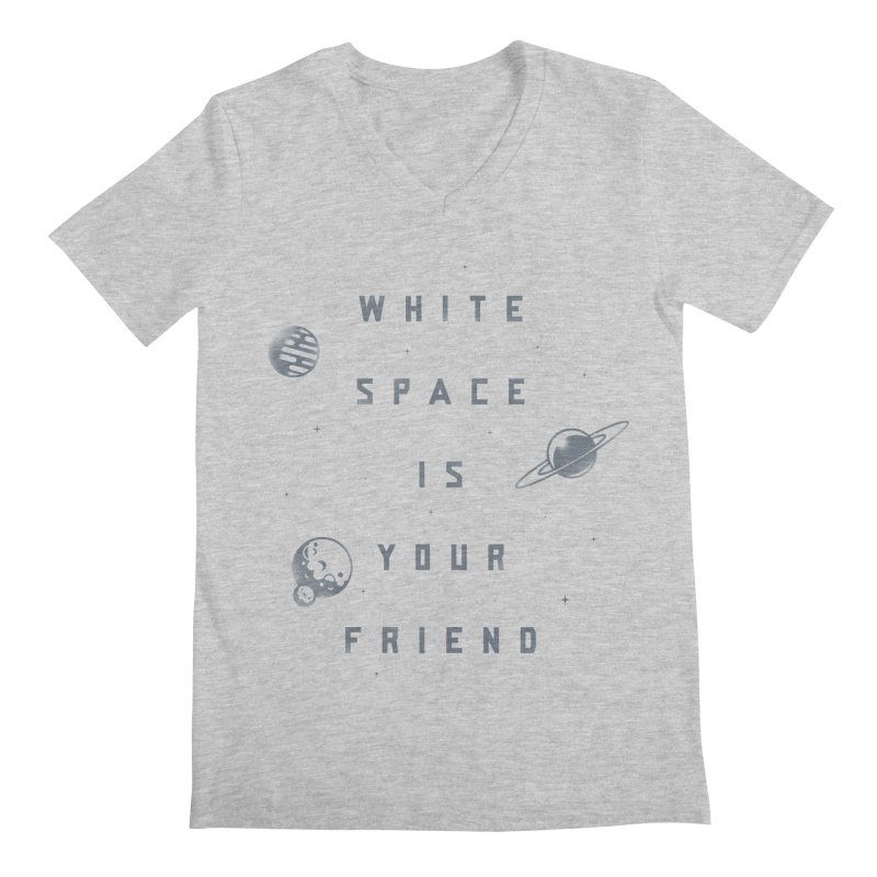 White Space is Your Friend Men's Regular V-Neck by Rex Rainey's Threadless Shop