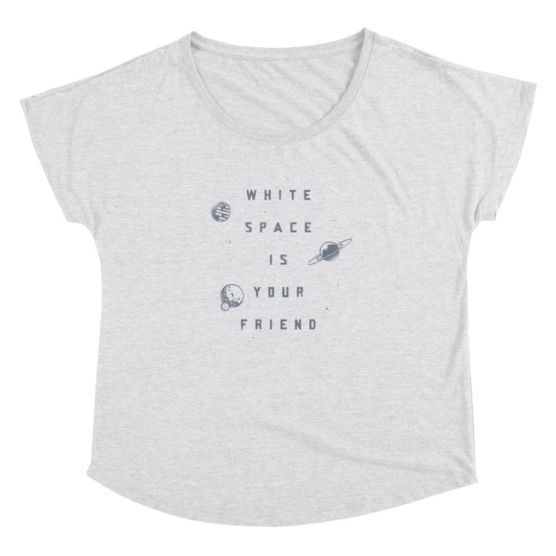 White Space is Your Friend Women's Dolman Scoop Neck by Rex Rainey's Threadless Shop