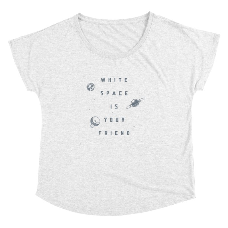 White Space is Your Friend Women's Dolman by Rex Rainey's Threadless Shop