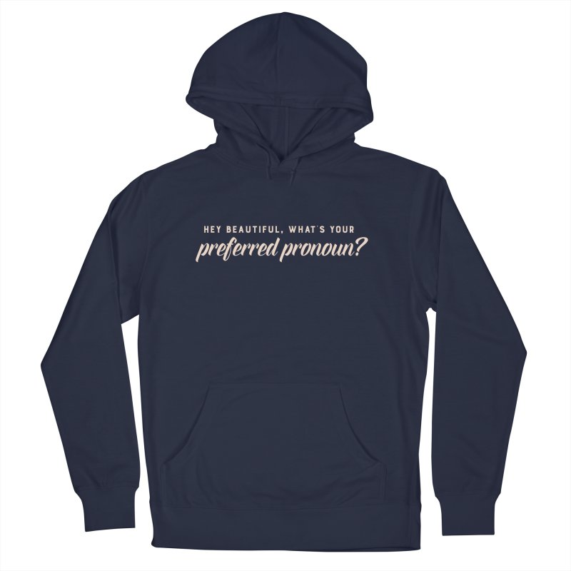 Hey Beautiful Men's French Terry Pullover Hoody by Rhea Ewing's Artist Shop