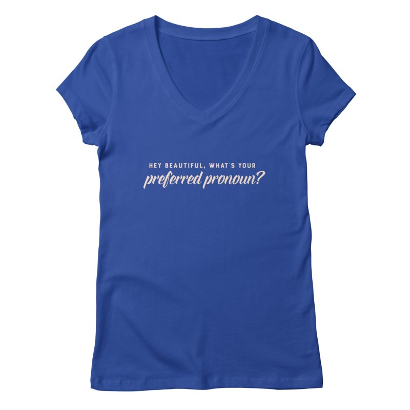 Hey Beautiful in Women's Regular V-Neck Royal Blue by Rhea Ewing's Artist Shop