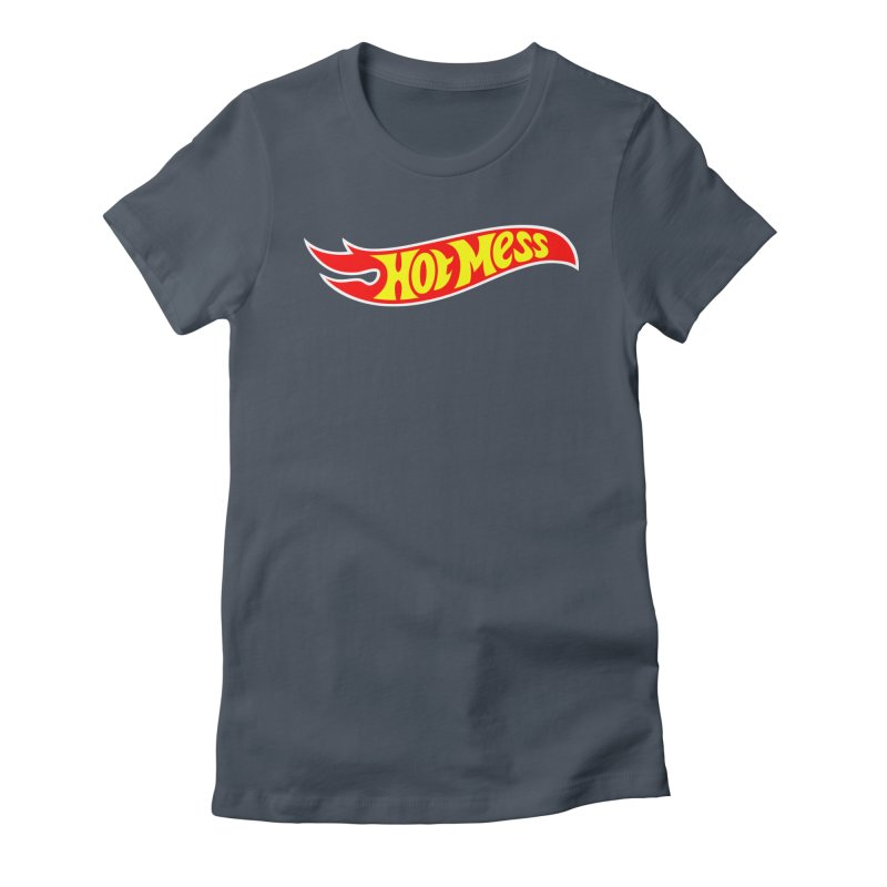 Hot Mess Women's Fitted T-Shirt by Richard Favaloro's Shop
