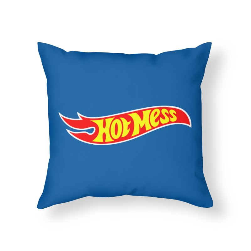 Hot Mess Home Throw Pillow by Richard Favaloro's Shop