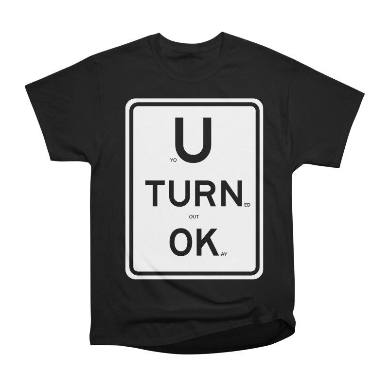 U Turn OK Sign Men's Classic T-Shirt by Richard Favaloro's Shop