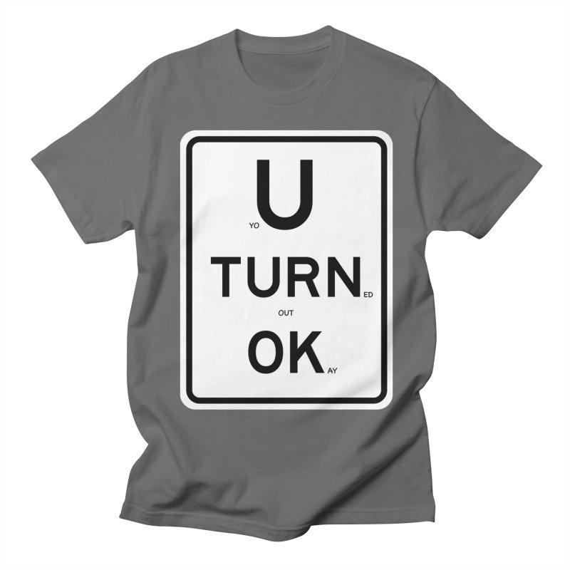 U Turn OK Sign Men's T-shirt by Richard Favaloro's Shop
