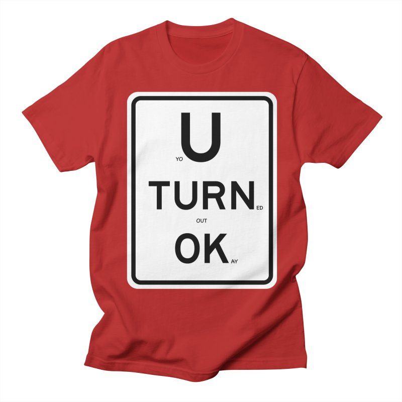 U Turn OK Sign Women's Unisex T-Shirt by Richard Favaloro's Shop