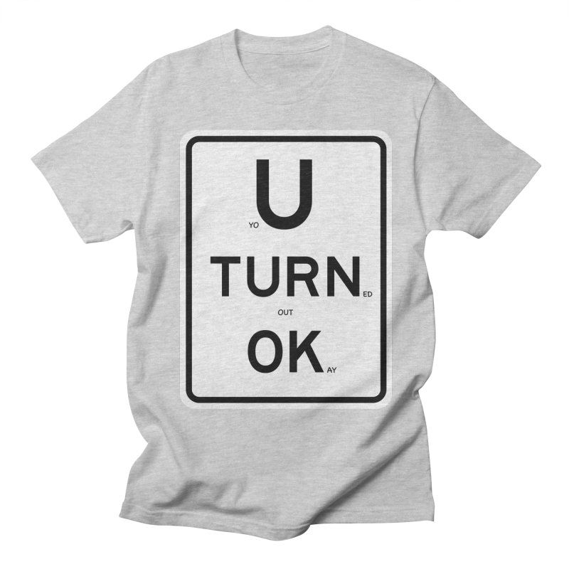 U Turn OK Sign Women's Unisex T-Shirt by Richard Favaloro's Shop