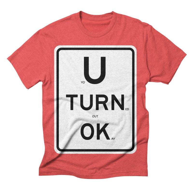 U Turn OK Sign Men's Triblend T-shirt by Richard Favaloro's Shop