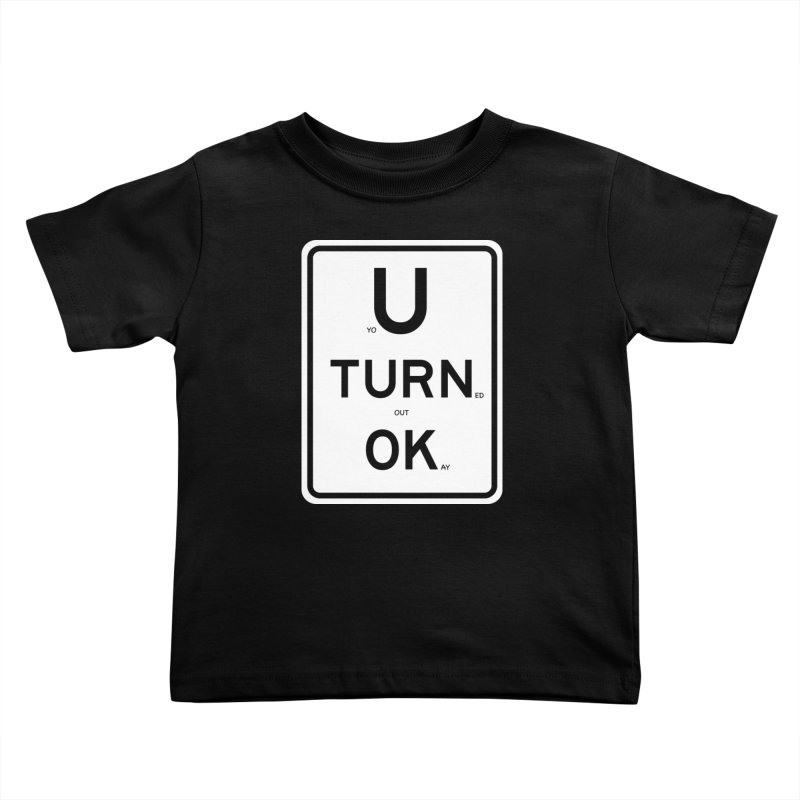 U Turn OK Sign Kids Toddler T-Shirt by Richard Favaloro's Shop