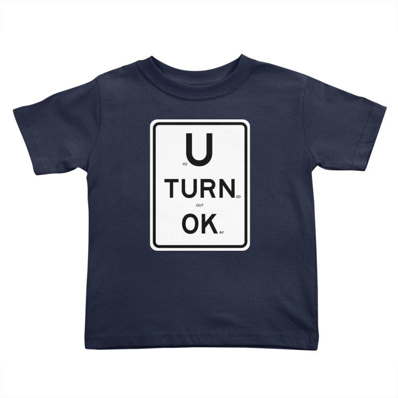 U Turn OK Sign Kids Toddler T-Shirt by Richard Favaloro's Shop