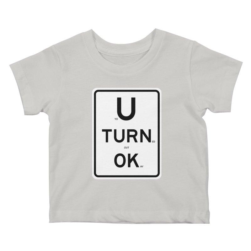 U Turn OK Sign Kids Baby T-Shirt by Richard Favaloro's Shop