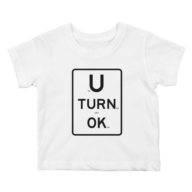 U Turn OK Sign Kids Baby T-Shirt by Richard Favaloro's Shop
