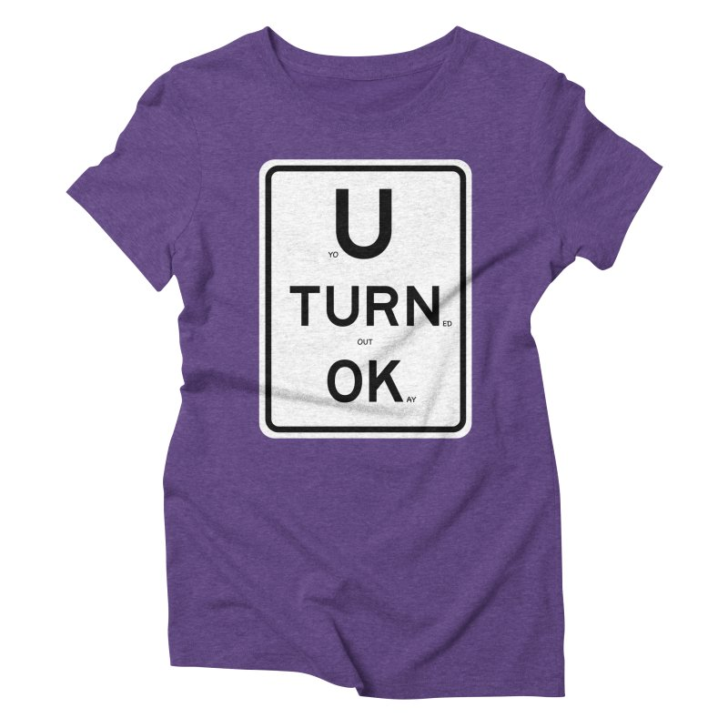 U Turn OK Sign Women's Triblend T-Shirt by Richard Favaloro's Shop
