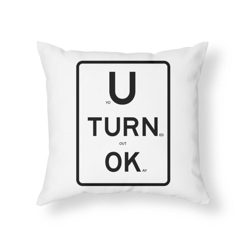 U Turn OK Sign Home Throw Pillow by Richard Favaloro's Shop