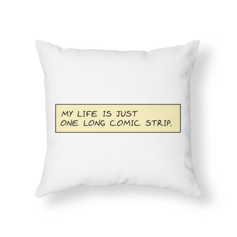 Comic Strip Life Home Throw Pillow by Richard Favaloro's Shop