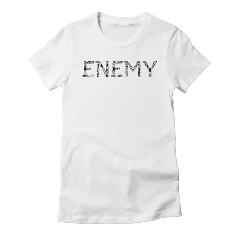Know Your ENEMY (B) Women's Fitted T-Shirt by Richard Favaloro's Shop
