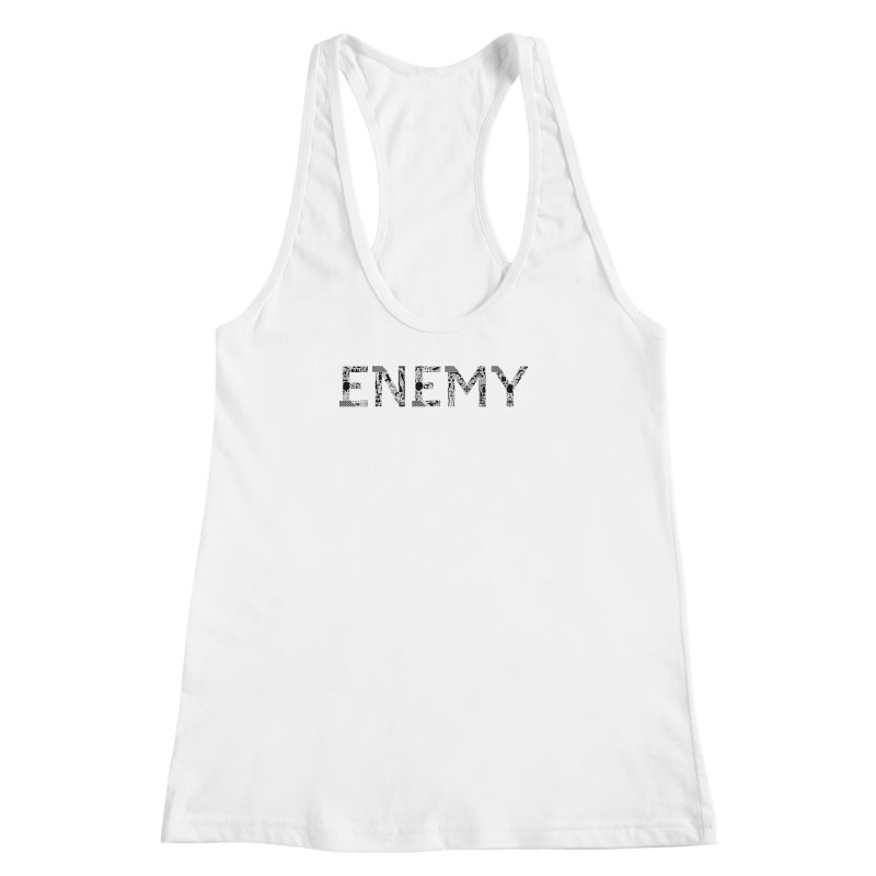 Know Your ENEMY (B) Women's Racerback Tank by Richard Favaloro's Shop