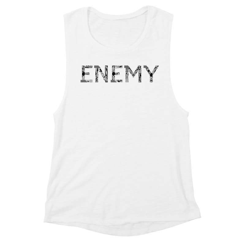 Know Your ENEMY (B) Women's Muscle Tank by Richard Favaloro's Shop