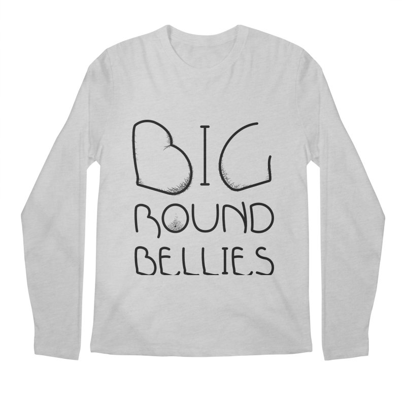 BIG ROUND BELLIES Men's Longsleeve T-Shirt by Richard Favaloro's Shop