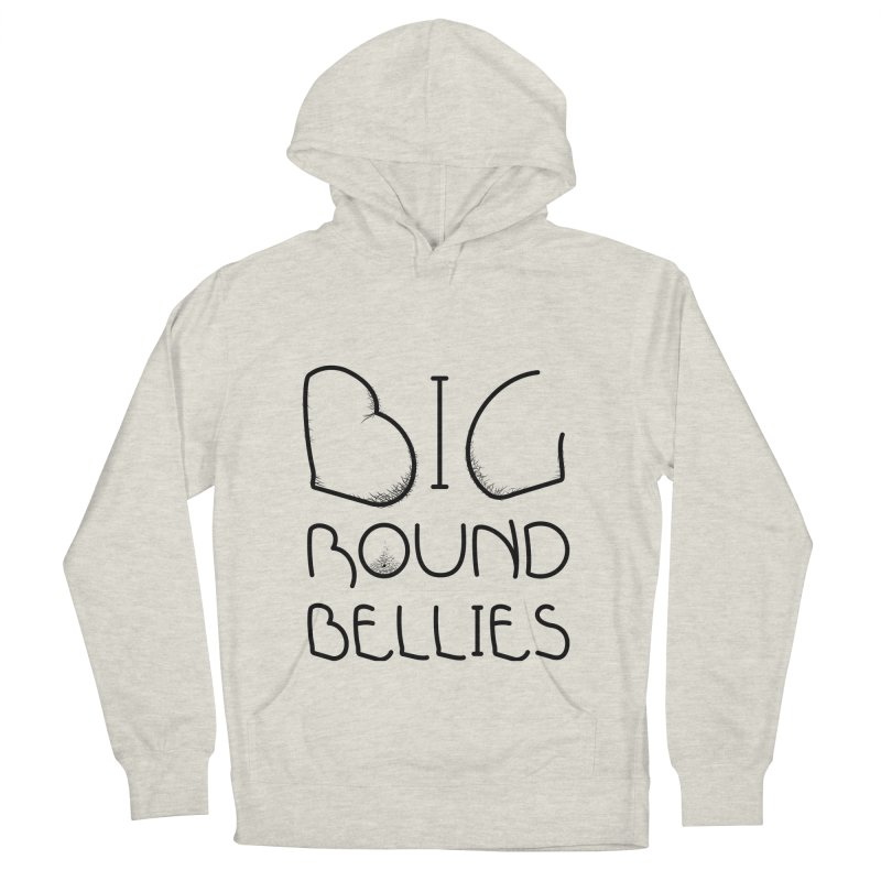 BIG ROUND BELLIES Men's French Terry Pullover Hoody by Richard Favaloro's Shop