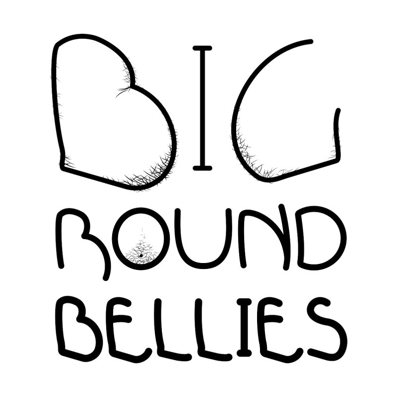 BIG ROUND BELLIES (BOLDER) Men's T-Shirt by Richard Favaloro's Shop